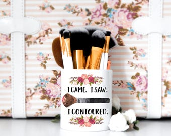 Makeup Brush Holder I Came. I Saw. I Contoured. | Beauty Guru, Makeup Artist, MUA Artist, Makeup, Makeup Brushes, Makeup Organizer, Makeup