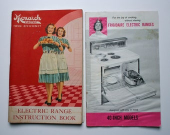 Instructional Book, Monarch Electric Range Instruction Book, Frigidaire Electric, For The Joy of Cooking without Slaving
