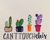 Watercolor Cactus Can't Touch This Quote Southwest Inspired Home Decor Printable Digital File