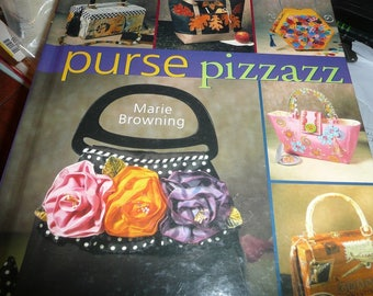 Purse Pizzazz Marie Browing 2005 Hardcover Book