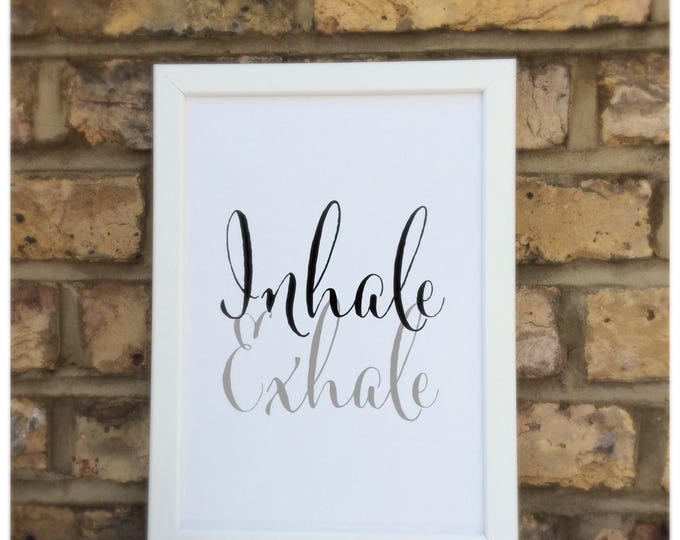 Inhale Exhale framed quote print | Wall decor | home decor.