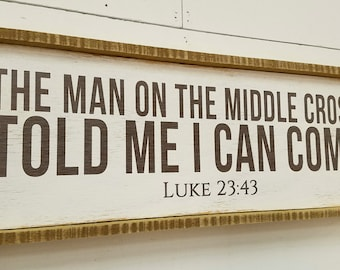 Barnwood Framed Sign - Man on the middle cross, told me i can come
