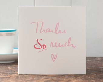 Thank you So much card, Thank you card, Thanks greeting card, say thank you with this gratitude card lettered by Gabriella Buckingham