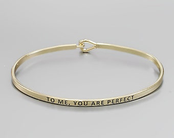 To Me, You Are Perfect Bangle