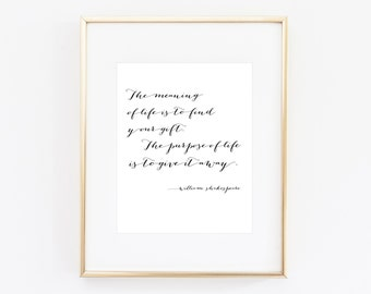 Printable Quote The Meaning of Life - William Shakespeare - Poetry Quote - Instant Digital Download Wall Art Print Home Decor Calligraphy
