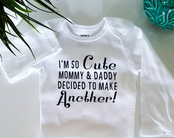 Im so cute mommy and daddy one piece -body suit - Baby clothing- Baby Boy & Girl Clothes - Baby gift - Second baby announcement - reveal