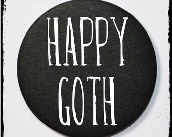 Happy Goth 58mm badge - happy goth - goth badge - funny badge - goth badges - goth accessories - funny badges - gift idea