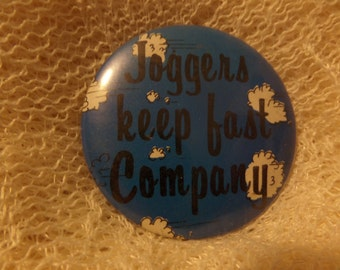 Vintage Joggers keep fast company Women Never liked Flies Save a tree, Eat a logger buttons or pins