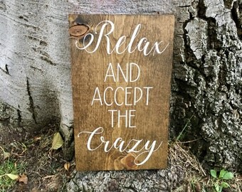 Relax and accept the crazy,Rustic Home Decor,Farmhouse Decor,Wood Sign,Wood Decor,Relax,Crazy,Office Decor,Home Decor,Hand Painted,Wall Sign