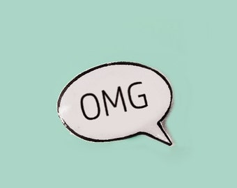 OMG Speech Bubble pin OMG Bubble Jewelry Text Message Texting pin Gift Idea