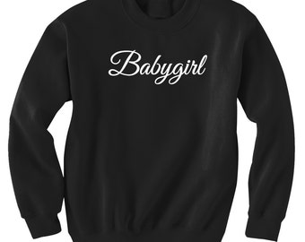 Babyygirl Sweatshirt Black or Gray Teen Trending Instagram Baby girl