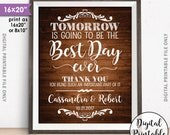"""Rehearsal Dinner Sign, Tomorrow is Going to Be The Best Day Ever Wedding Rehearsal Thank You Sign, 8x10/16x20"""" Rustic Wood Style Printable"""