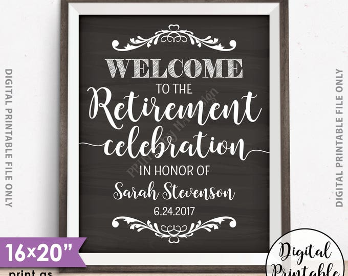 """Retirement Party Sign Welcome to the Retirement Celebration Retirement Party Welcome Retirement Sign, 8x10/16x20"""" Chalkboard Style Printable"""