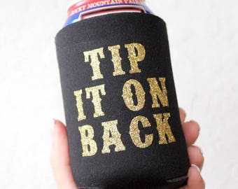 Tip It On Back // Can Cooler - Beer Cooler - Can Hugger