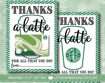 Printable Thanks a Latte Thank You Card // Starbucks Gift Card Holder // Thank You Gift Tag // Teacher & Friend Gift // Instant Download 5x7