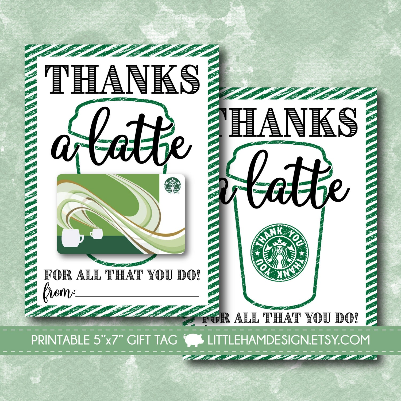 Printable Thanks A Latte Thank You Card // Starbucks Gift Card