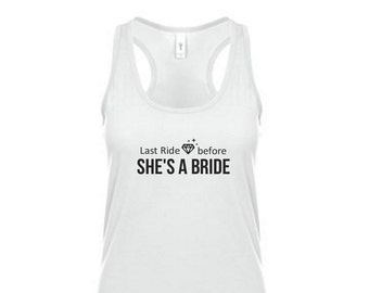 Last Ride She's a Bride - Bridal Part Tank with Diamond - Get ready for the big Wedding - Bride Tank Top in White or Hot Pink