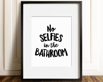 No selfies in the bathroom, PRINTABLE art, Bathroom art, Funny bathroom sign, Funny wall art, Kids bathroom decor, Bathroom wall art