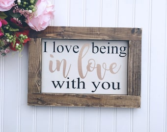 I love being in love with you sign