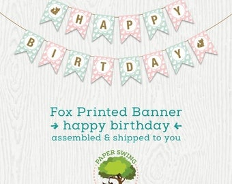 Fox Happy Birthday Banner (Printed, assembled & shipped to you)