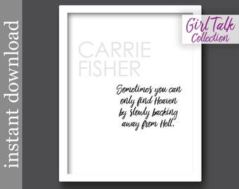 Carrie Fisher Quote, printable wall art, inspirational quote, motivational quote, addiction support, strong women, girl power, get well gift