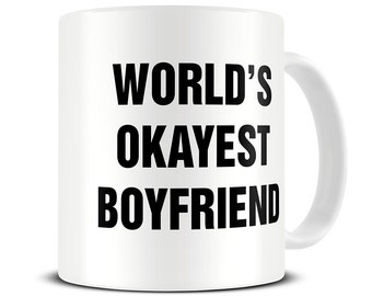 Funny Valentines Gift - World's Okayest Boyfriend Coffee Mug - Valentines Gift for Him - Gift for Boyfriend - MG609