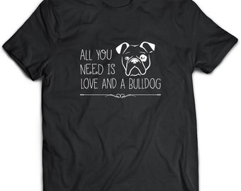 Bulldog T-Shirt. Perfect Gift for Your Dad, Mom, Boyfriend, Girlfriend, or Friend - Proudly Made in the USA! Bulldog gift