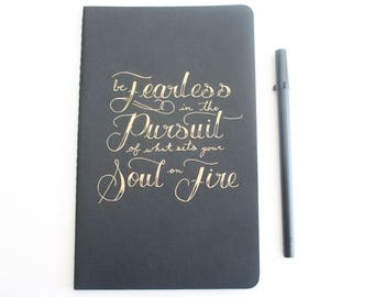Writing Journal, Be Fearless in the Pursuit of What Sets Your Soul on Fire, Graduation Gift, Hand Lettered Journal, 80 Lined Pages