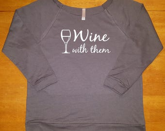 Wine With Them Shirt 3/4 Sleeve Boat Neck Shirt