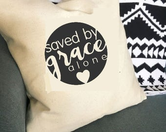 Saved By Grace Alone Canvas Pillow Cover 16x16 or 18x18 Bible Verse Scripture