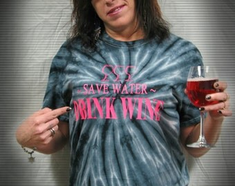 T-Shirt: Save Water Drink Wine