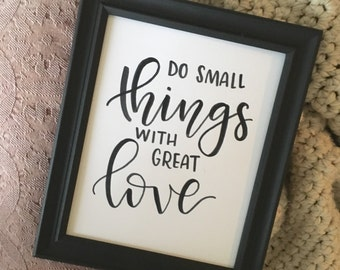 SALE | Do Small Things With Great Love | 8 x 10 Paper | Home Decor Print