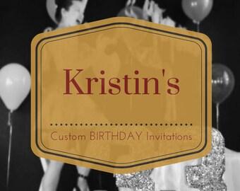 Kristin's custom Birthday Invitations