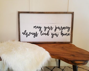 May your journey always lead you home sign