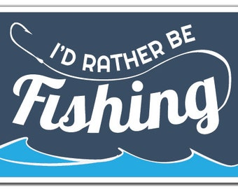 I'd Rather Be Fishing Novelty Sign man sport hobby outdoors gift