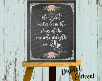 Scriptures, Printable Bible Verse, Psalm 37:23, Digital Scriptures, Farmhouse Chalkboard Print, Floral Wall Art. No. Q116