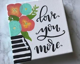 Love You More Mini Canvas