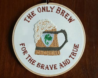 The Only Brew for the Brave and True | Hand-embroidered Lord of the Rings fanart wall hanging
