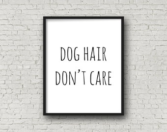 Dog Hair Don't Care, Dog Lover Gift, Dog Hair, Wine Gifts, Printable Art, Minimalist Decor, Dog Print, Quote Print, Digital Art, Wine print
