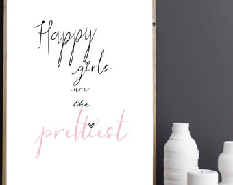 Happy girls are the prettiest print.