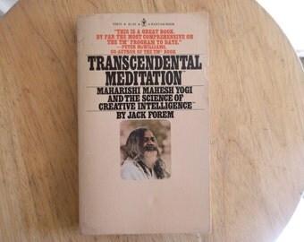 Transcendental Meditation: Maharishi Mahesh Yogi and the Science Of Creative Intelligence by Jack Forem
