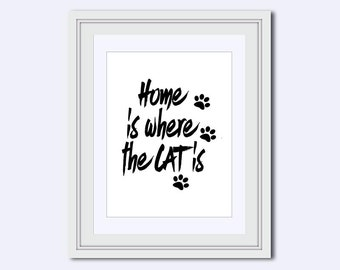 home is where cat is - cat Wall Art - cat wall print - cat saying - cat lover print - Funny Quote - Wall Art Print - Printable - Instant