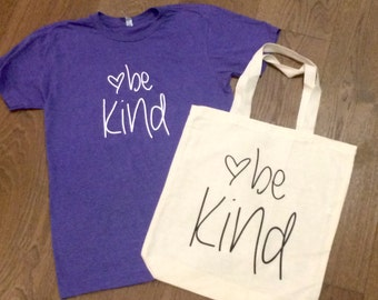 Be Kind T-Shirt AND Tote Bag