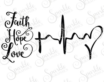 Faith Hope Love Cut File Corinthians 13: 13 Jesus Christian Religious Bible Verse Clipart Svg Dxf Eps Png Silhouette Cricut Cut File