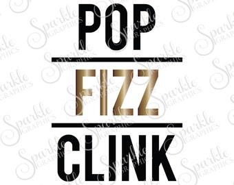 Pop Flizz Clink Cut File New Years SVG New Years Eve SVG Champagne  Clipart Svg Dxf Eps Png Silhouette Cricut Cut File Commercial Use