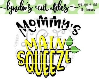 Mommys Main Squeeze SVG/EPS/DXF file