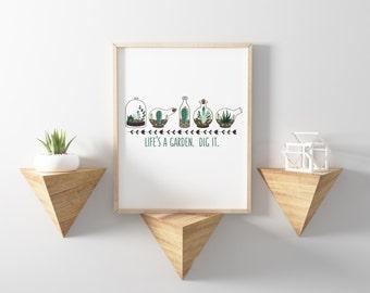 Cactus Print - Cactus Wall Art - Printable Art - Life's a garden. Dig it. - Inspirational Quote Print - Digital Download Art - 8x10 Print
