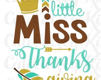 Little Miss Thanksgiving - Thanksgiving svg, dxf, jpg, png, cricut file, silhouette file, cutting file, harvest cutting file, thanksgiving
