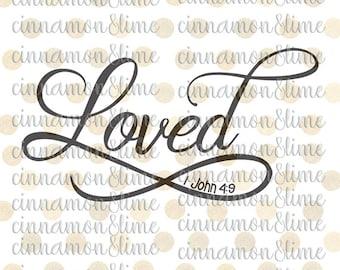Loved Svg, I John 4:9 Svg, Christian Svg, Bible Verse Svg, Jesus svg, Religious Svg, Verses Svg, Bible Quote Svg, Christian Quote Svg