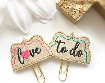 To Do and Love Planner Clip - Hearts - Honey Do List - Glam Planner - Planner Accessories - Monthly Planner - Bookmark - Paper Clip